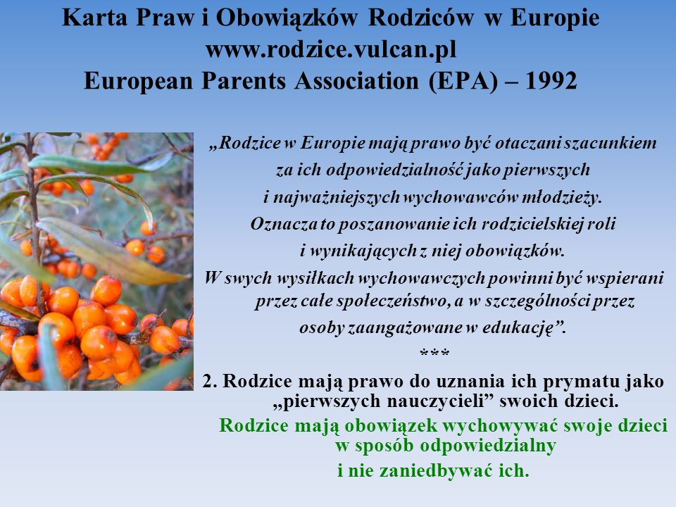 orientacja na partnerstwo współpraca współdziałanie współodpowiedzialność rodzina – szkoła – społeczność lokalna media 1998 – powstaje, przyjęty przez MEN program okołoreformatorski Rodzice w szkole.