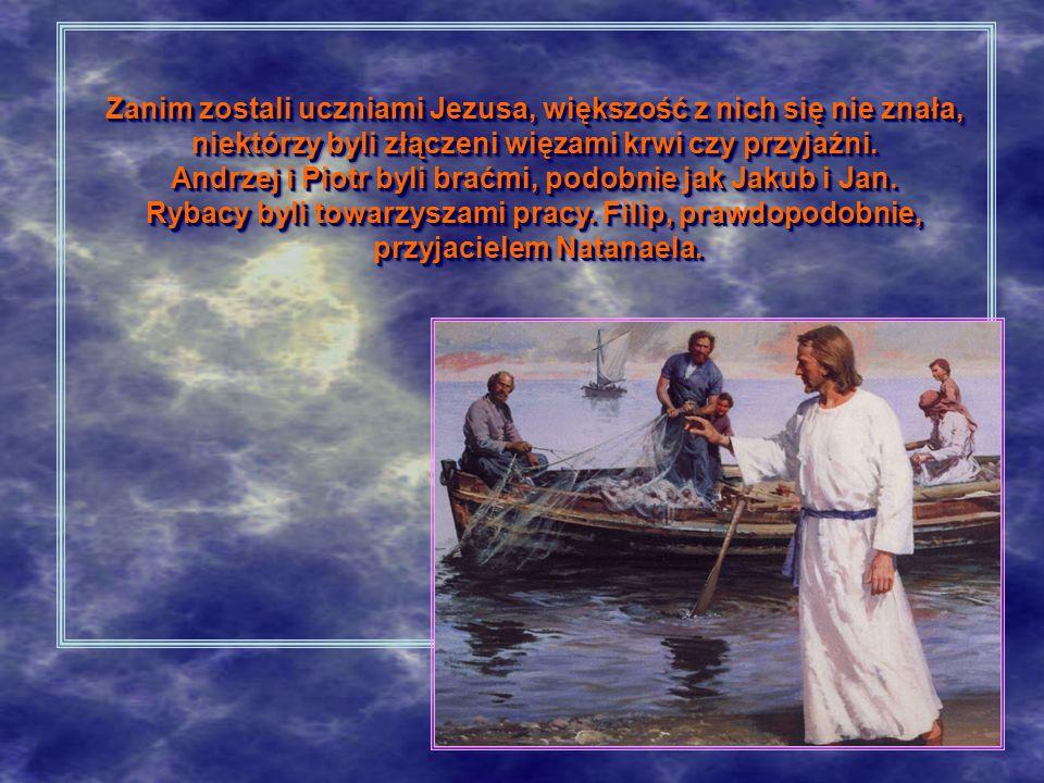 Zanim zostali uczniami Jezusa, większość z nich się nie znała, niektórzy byli złączeni więzami krwi czy przyjaźni. Andrzej i Piotr byli braćmi, podobn