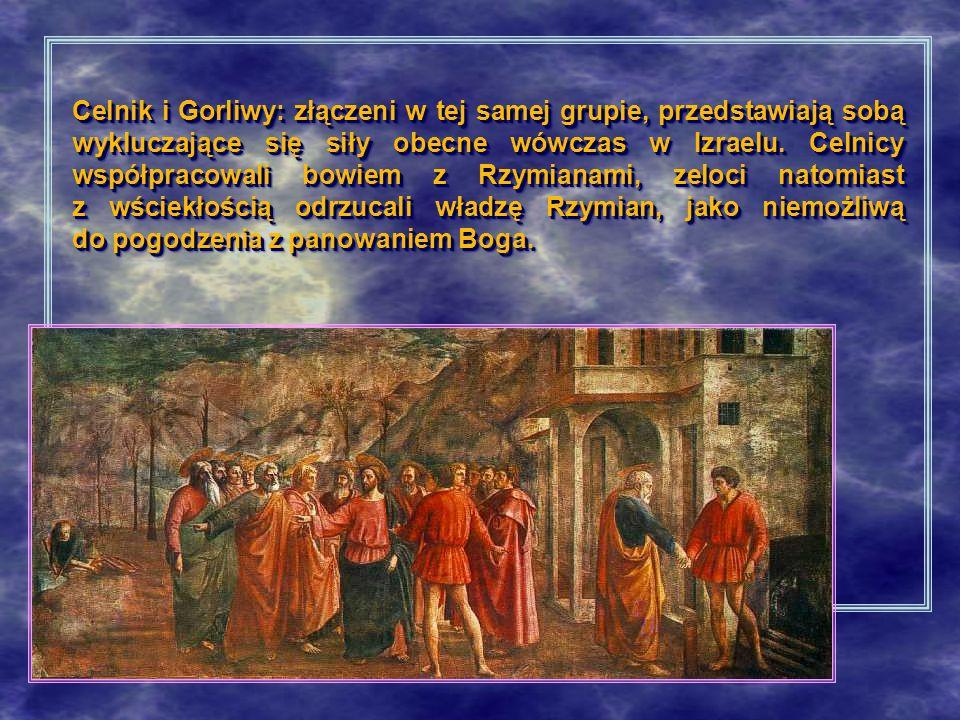 Celnik i Gorliwy: złączeni w tej samej grupie, przedstawiają sobą wykluczające się siły obecne wówczas w Izraelu. Celnicy współpracowali bowiem z Rzym
