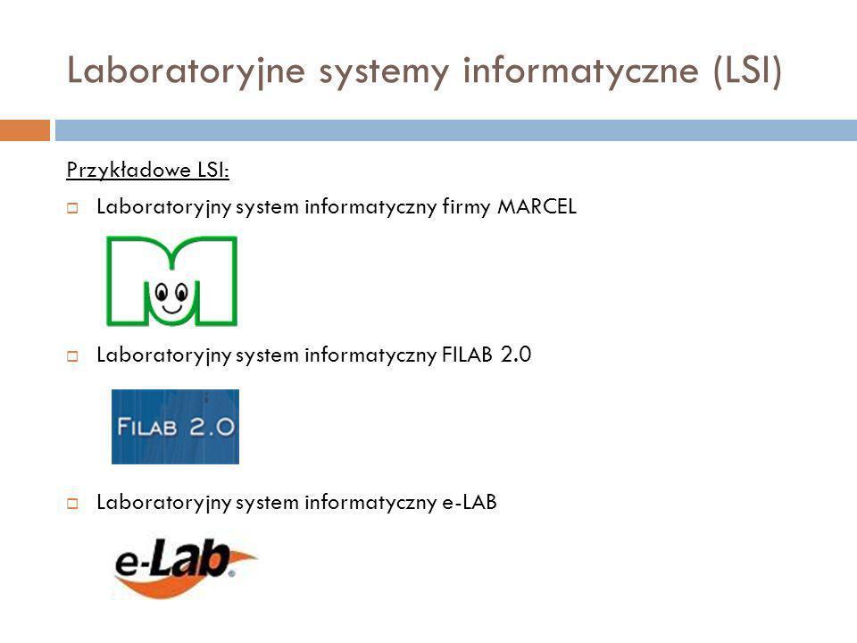Przykładowe LSI: Laboratoryjny system informatyczny firmy MARCEL Laboratoryjny system informatyczny FILAB 2.0 Laboratoryjny system informatyczny e-LAB