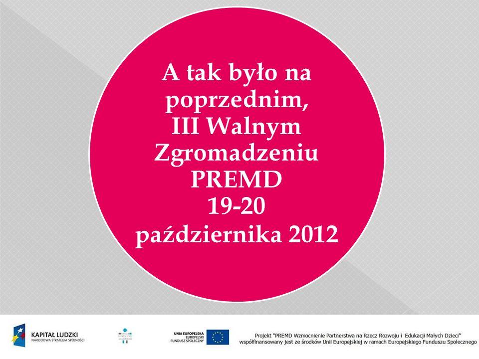 A tak było na poprzednim, III Walnym Zgromadzeniu PREMD 19-20 października 2012