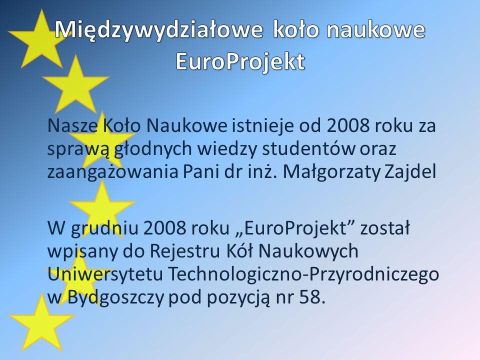 Dane kontaktowe: Międzywydziałowe Koło Naukowe EuroProjekt Uniwersytet Technologiczno-Przyrodniczy Wydział Zarządzania Katedra Informatyki w Zarządzaniu Ul.
