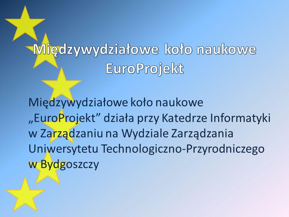 Międzywydziałowe koło naukowe EuroProjekt działa przy Katedrze Informatyki w Zarządzaniu na Wydziale Zarządzania Uniwersytetu Technologiczno-Przyrodniczego w Bydgoszczy