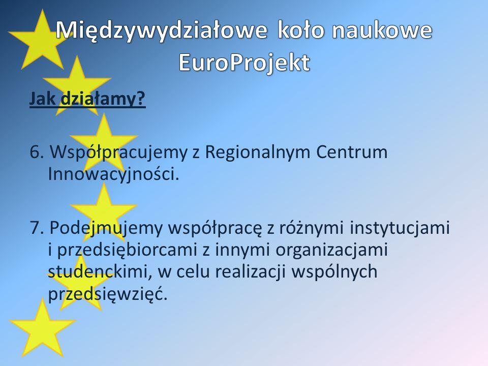 Jak działamy. 6. Współpracujemy z Regionalnym Centrum Innowacyjności.