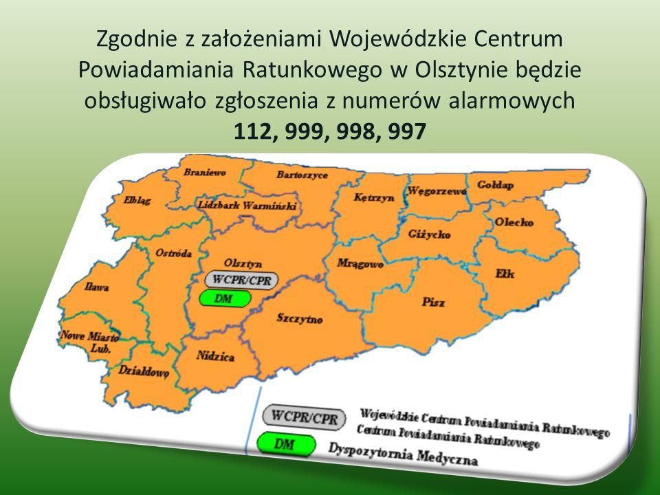 Zgodnie z założeniami Wojewódzkie Centrum Powiadamiania Ratunkowego w Olsztynie będzie obsługiwało zgłoszenia z numerów alarmowych 112, 999, 998, 997