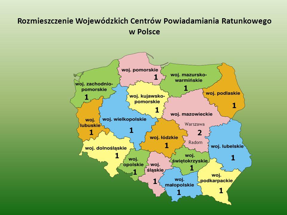1 1 1 1 1 1 2 1 1 1 1 1 1 1 1 1 Rozmieszczenie Wojewódzkich Centrów Powiadamiania Ratunkowego w Polsce Warszawa Radom