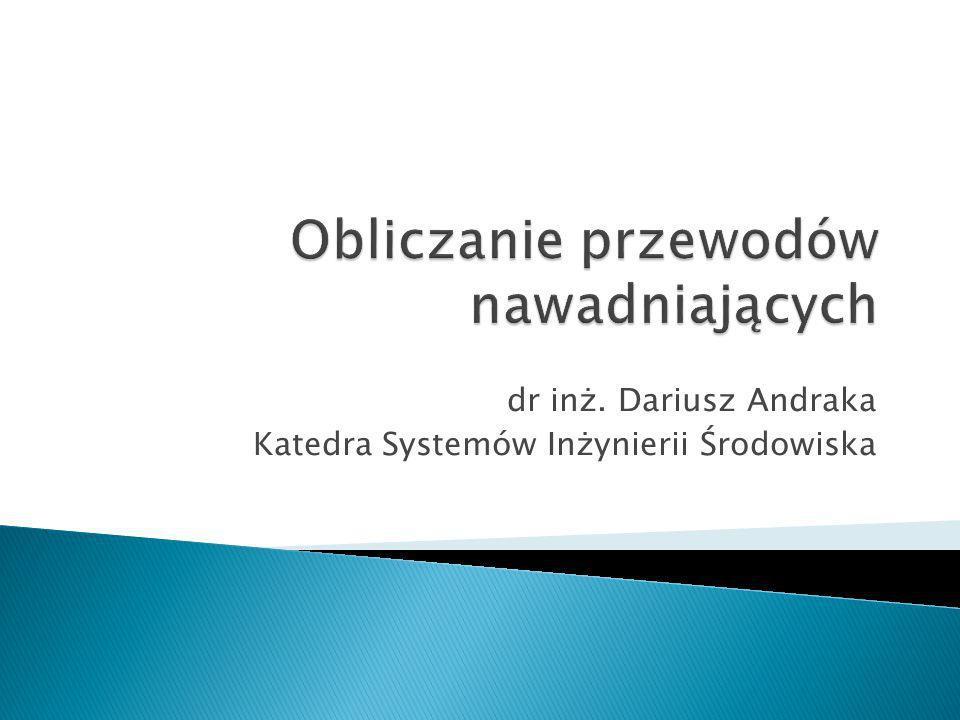 dr inż. Dariusz Andraka Katedra Systemów Inżynierii Środowiska