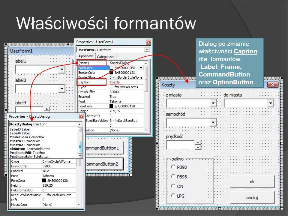 Właściwości formantów Dialog po zmianie właściwości Caption dla formantów: Label, Frame, CommandButton oraz OptionButton