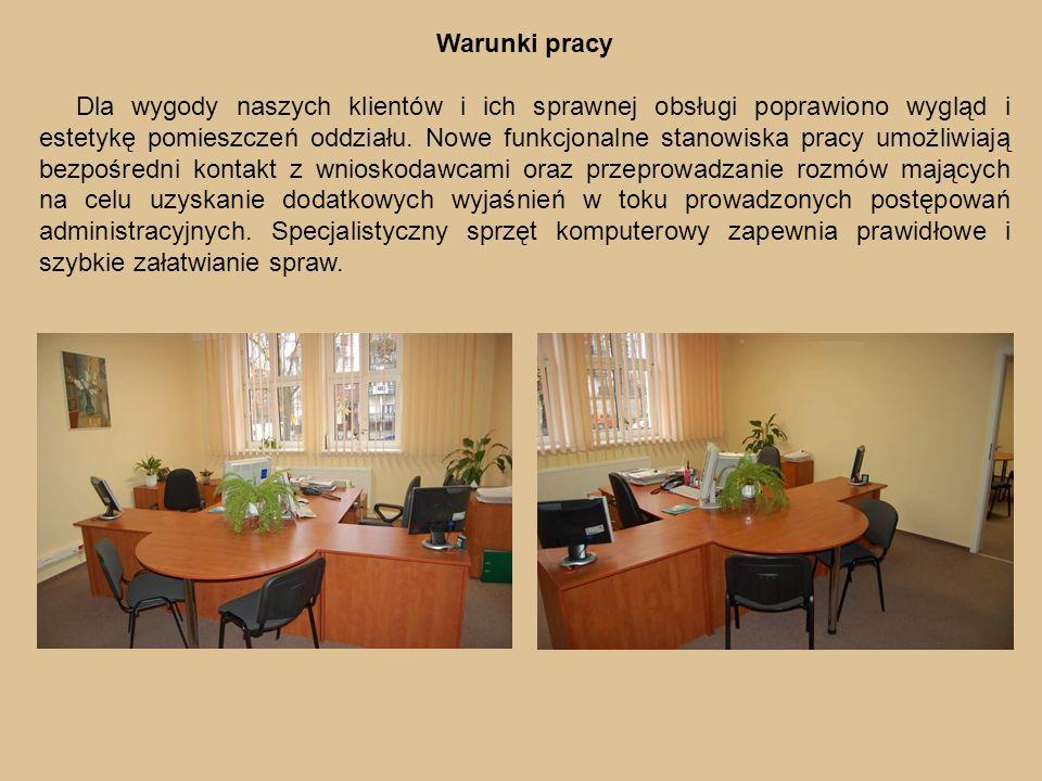Warunki pracy Dla wygody naszych klientów i ich sprawnej obsługi poprawiono wygląd i estetykę pomieszczeń oddziału.