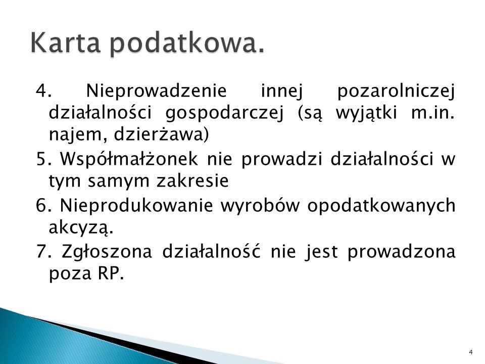 4.Nieprowadzenie innej pozarolniczej działalności gospodarczej (są wyjątki m.in.
