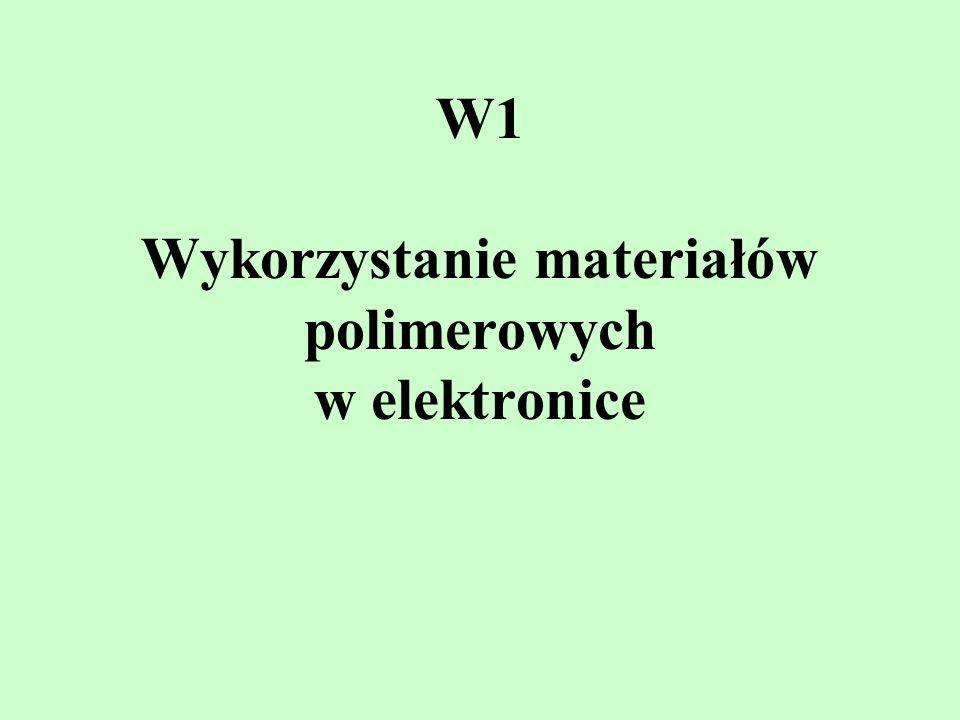 W1 Wykorzystanie materiałów polimerowych w elektronice