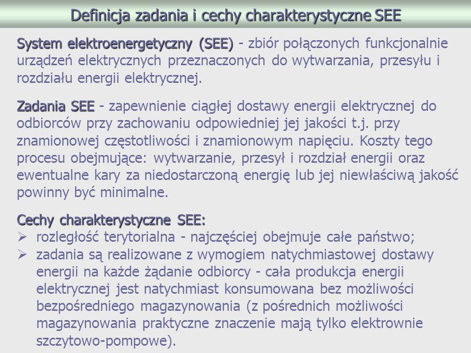 Definicja zadania i cechy charakterystyczne SEE System elektroenergetyczny (SEE) System elektroenergetyczny (SEE) - zbiór połączonych funkcjonalnie urządzeń elektrycznych przeznaczonych do wytwarzania, przesyłu i rozdziału energii elektrycznej.