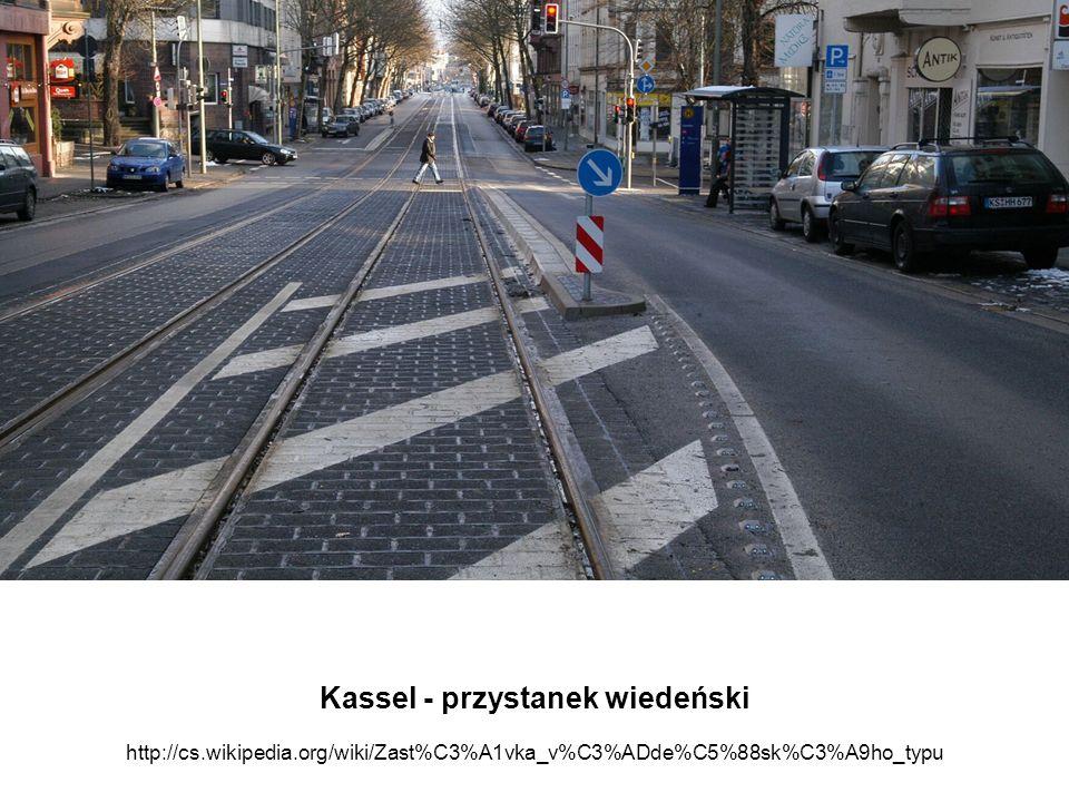 Kassel - przystanek wiedeński http://cs.wikipedia.org/wiki/Zast%C3%A1vka_v%C3%ADde%C5%88sk%C3%A9ho_typu