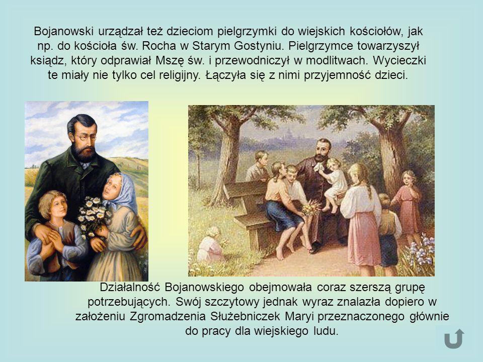Działalność Bojanowskiego obejmowała coraz szerszą grupę potrzebujących. Swój szczytowy jednak wyraz znalazła dopiero w założeniu Zgromadzenia Służebn