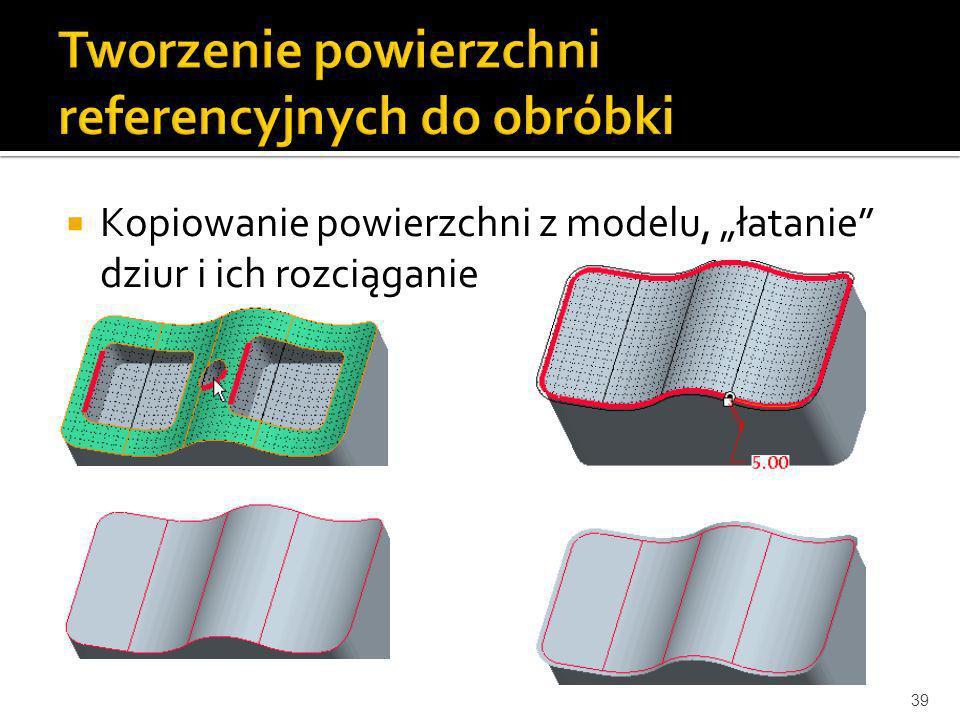 Kopiowanie powierzchni z modelu, łatanie dziur i ich rozciąganie 39
