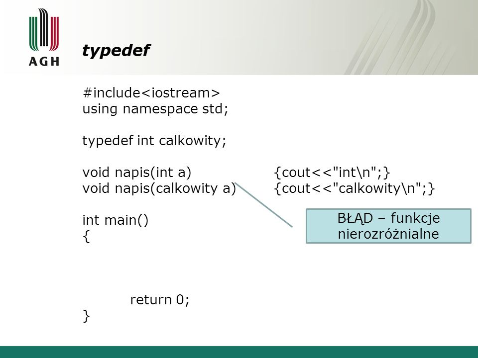 typedef #include using namespace std; typedef int calkowity; void napis(int a){cout<<