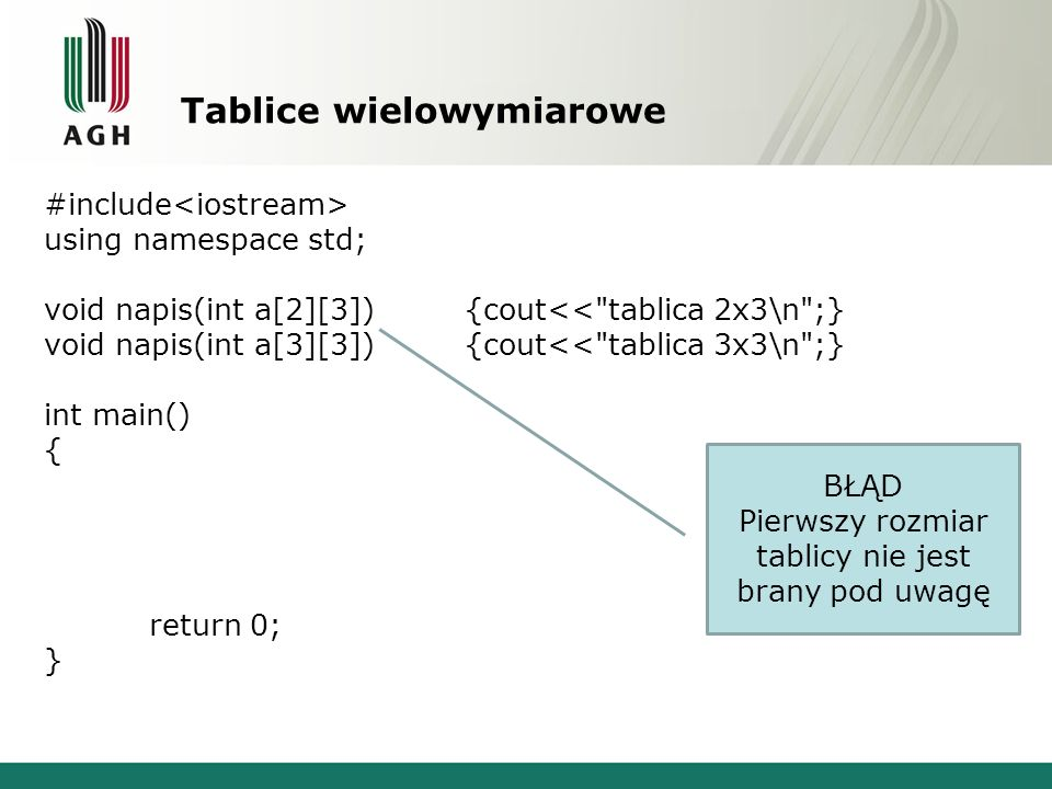 Tablice wielowymiarowe #include using namespace std; void napis(int a[2][3]){cout<<