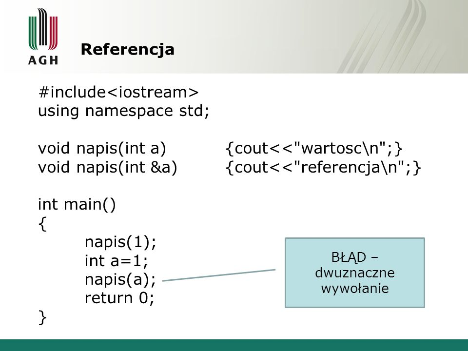 Referencja #include using namespace std; void napis(int a){cout<<