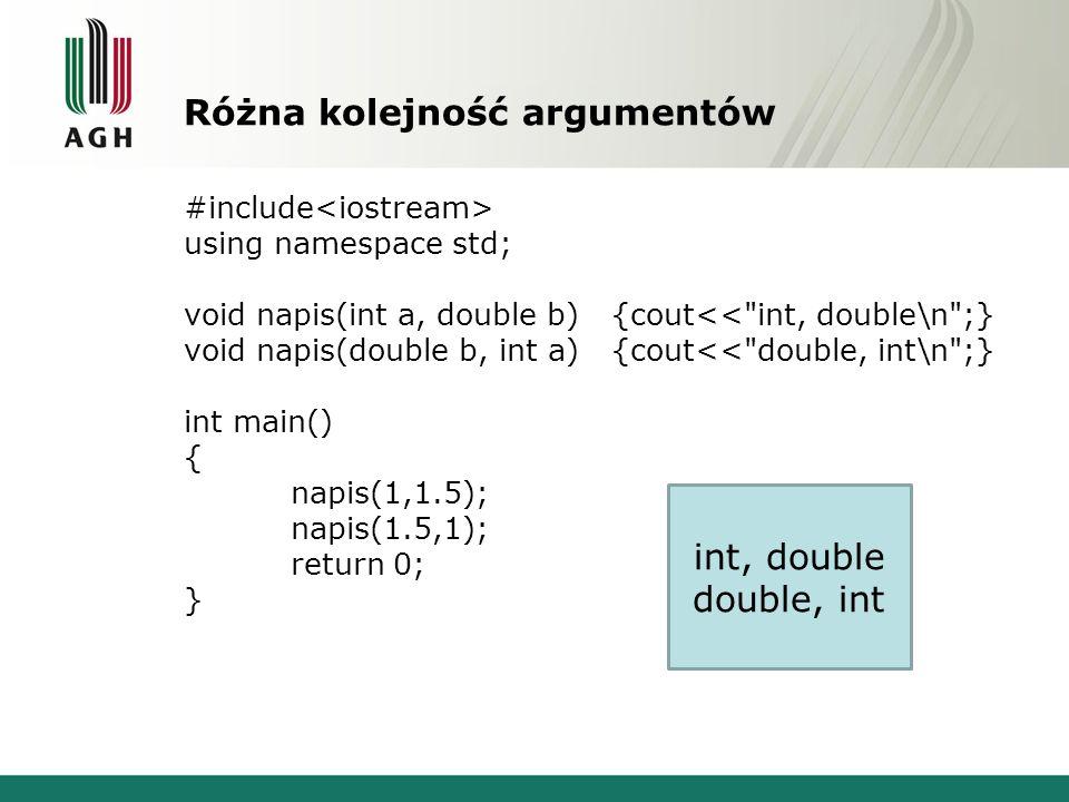 Problemy z typami definiowanymi template typ wieksza(typ a, typ b) { return (a > b) .