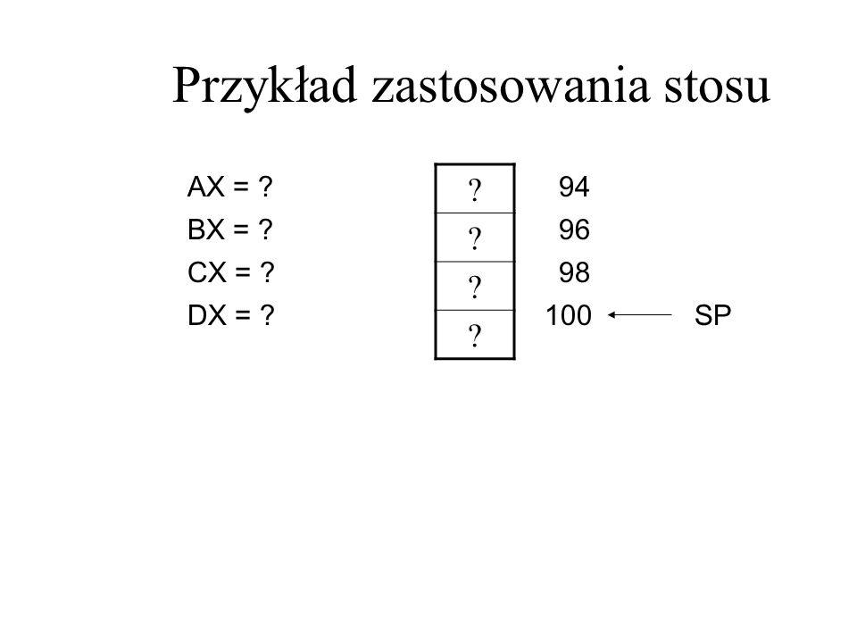 Instrukcje wprowadzania i odbierania danych ze stosu Do wstawienia wartości na stos służy instrukcja PUSH Przykład : PUSH AX Do zdejmowania danych ze