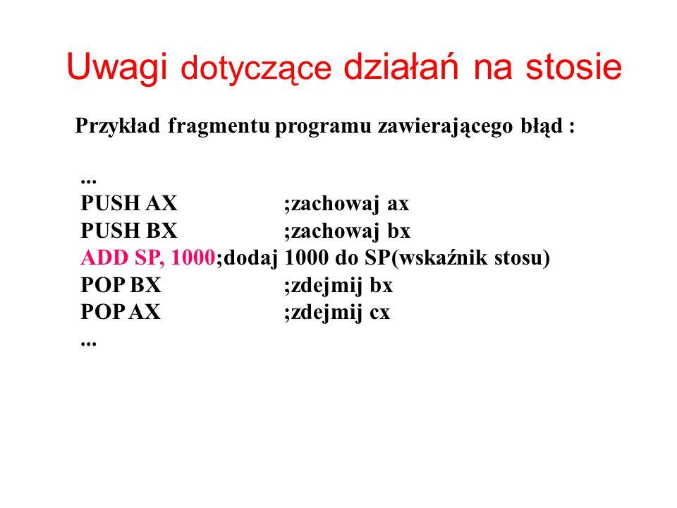 ? ? ? ? AX = 3 CX = 2 DX = 1 BX = 396 98 94 100SP Po wykonaniu instrukcji : POP DX