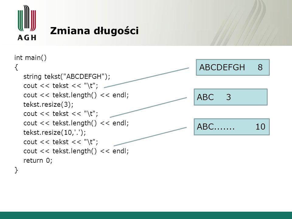 Zmiana długości int main() { string tekst(