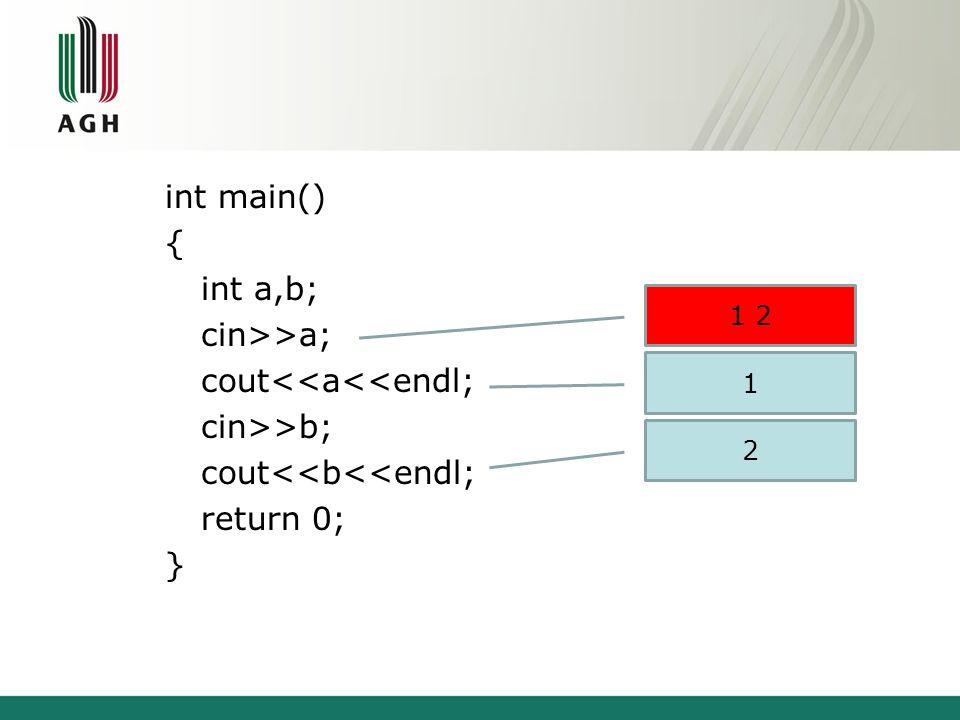 int main() { int a,b; cin>>a; cout<<a<<endl; cin>>b; cout<<b<<endl; return 0; } 1 2 1 2