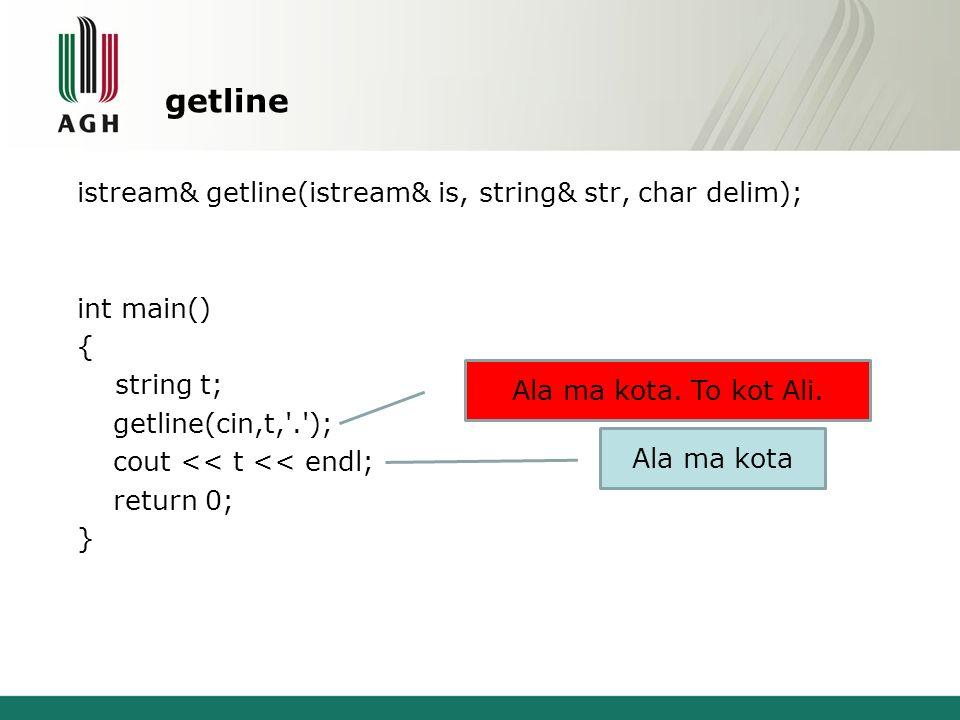 getline istream& getline(istream& is, string& str, char delim); int main() { string t; getline(cin,t,'.'); cout << t << endl; return 0; } Ala ma kota.