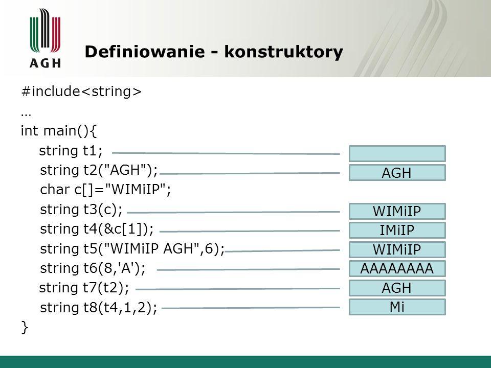Definiowanie - konstruktory #include … int main(){ string t1; string t2(