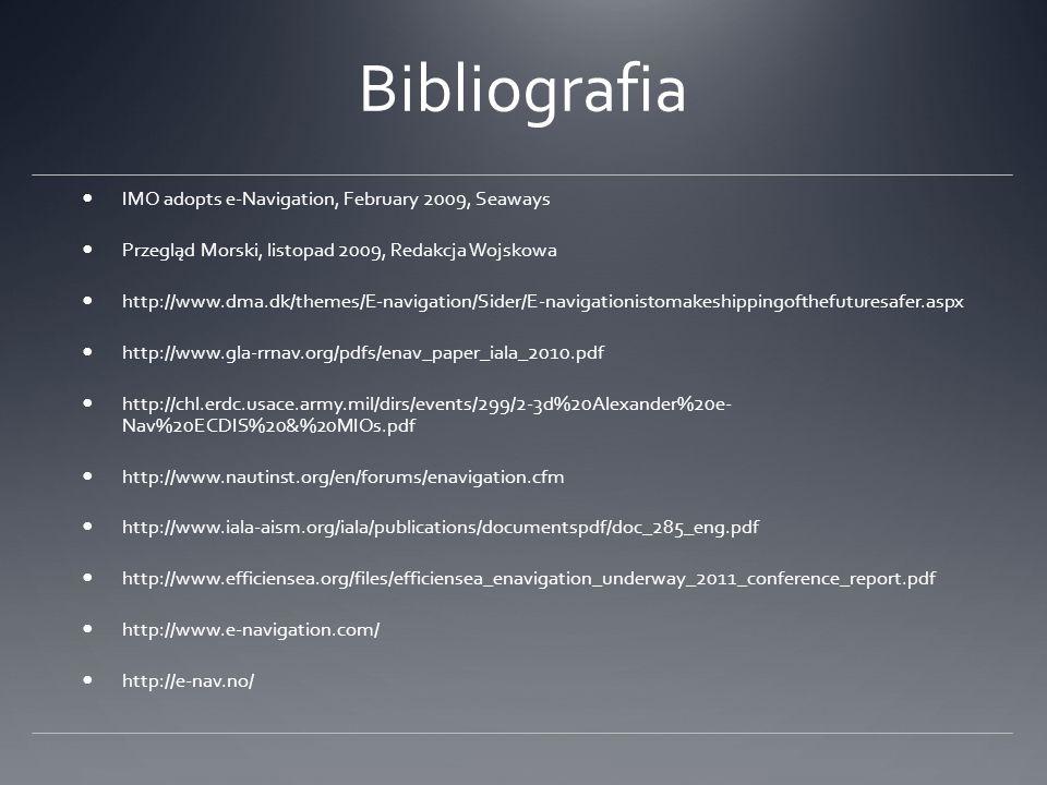 Bibliografia IMO adopts e-Navigation, February 2009, Seaways Przegląd Morski, listopad 2009, Redakcja Wojskowa http://www.dma.dk/themes/E-navigation/S