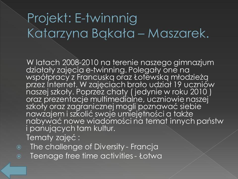 W latach 2008-2010 na terenie naszego gimnazjum działały zajęcia e-twinning.