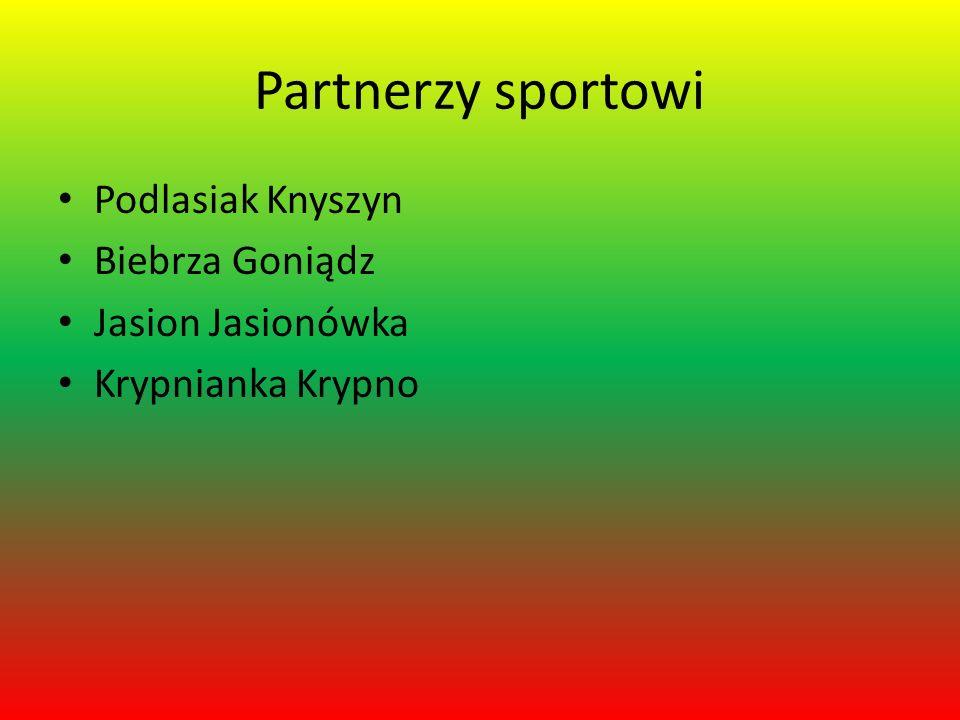Partnerzy sportowi Podlasiak Knyszyn Biebrza Goniądz Jasion Jasionówka Krypnianka Krypno