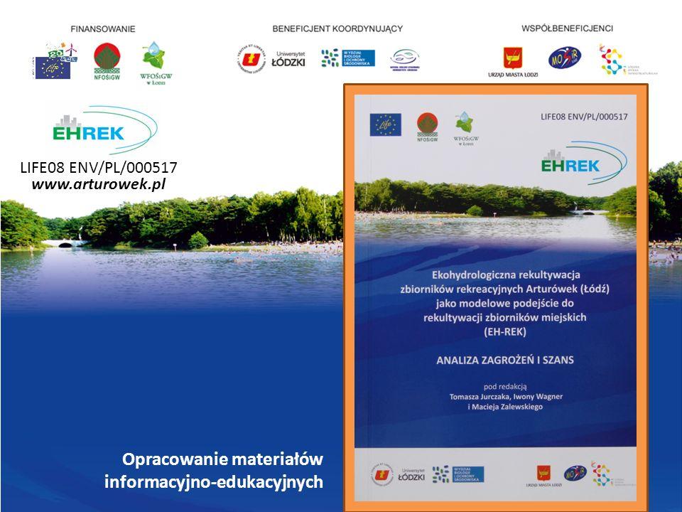LIFE08 ENV/PL/000517 www.arturowek.pl Opracowanie materiałów informacyjno-edukacyjnych