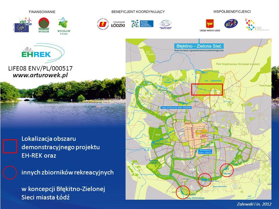 LIFE08 ENV/PL/000517 www.arturowek.pl Lokalizacja obszaru demonstracyjnego projektu EH-REK oraz innych zbiorników rekreacyjnych w koncepcji Błękitno-Zielonej Sieci miasta Łódź Zalewski i in.