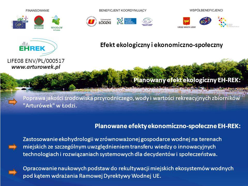 LIFE08 ENV/PL/000517 www.arturowek.pl Poprawa jakości środowiska przyrodniczego, wody i wartości rekreacyjnych zbiorników Arturówek w Łodzi.