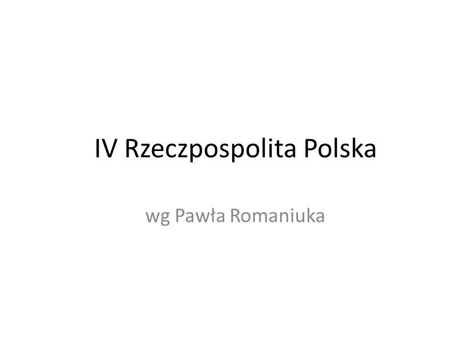IV Rzeczpospolita Polska wg Pawła Romaniuka