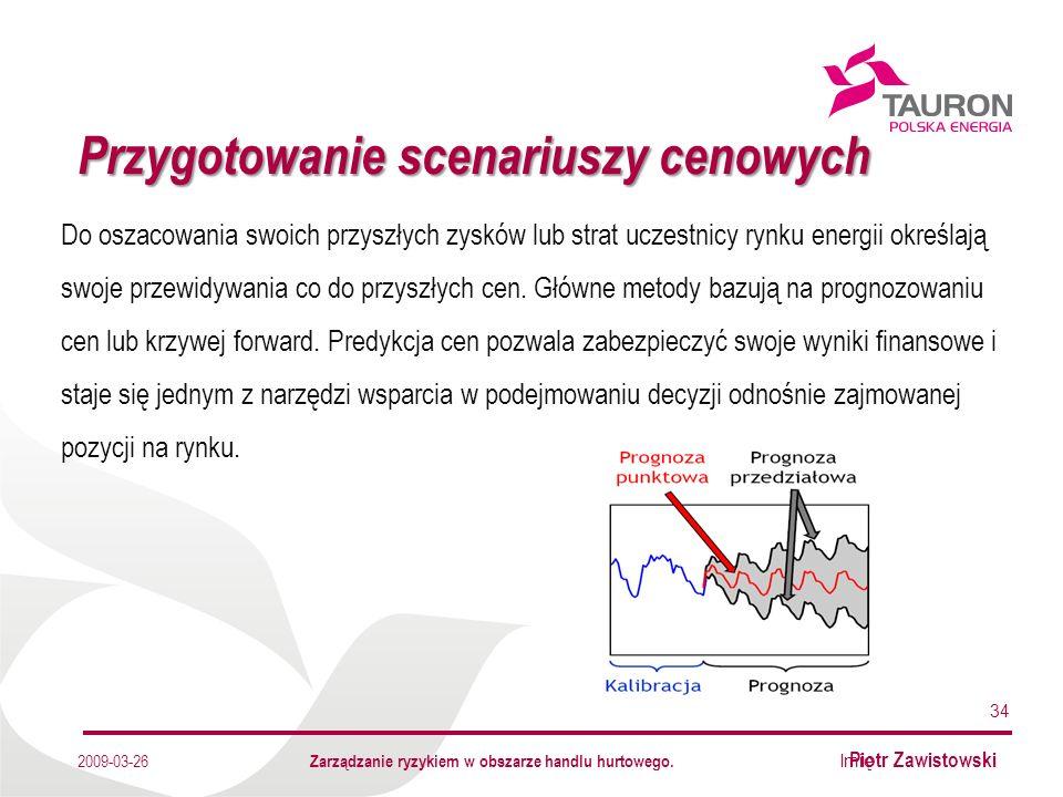 Imię Nazwisko Autora Przygotowanie scenariuszy cenowych 34 2009-03-26 Do oszacowania swoich przyszłych zysków lub strat uczestnicy rynku energii określają swoje przewidywania co do przyszłych cen.