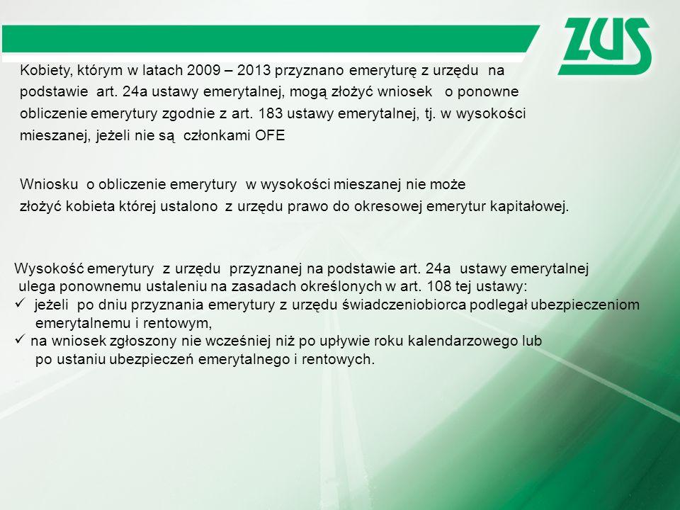 Kobiety, którym w latach 2009 – 2013 przyznano emeryturę z urzędu na podstawie art. 24a ustawy emerytalnej, mogą złożyć wniosek o ponowne obliczenie e