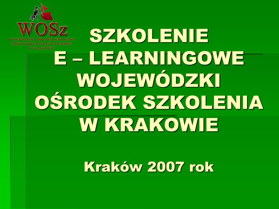 SZKOLENIE E – LEARNINGOWE WOJEWÓDZKI OŚRODEK SZKOLENIA W KRAKOWIE Kraków 2007 rok
