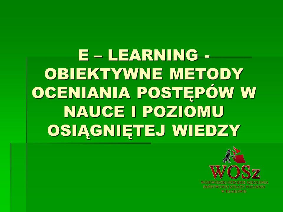 E – LEARNING - OBIEKTYWNE METODY OCENIANIA POSTĘPÓW W NAUCE I POZIOMU OSIĄGNIĘTEJ WIEDZY