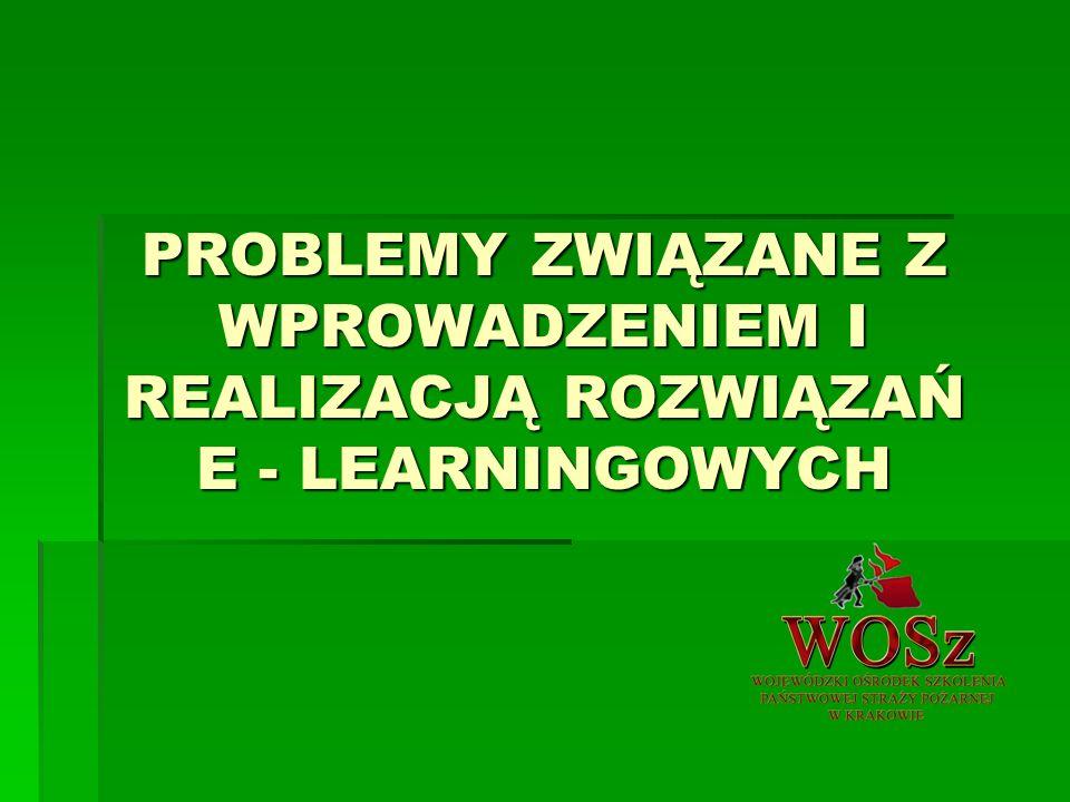 PROBLEMY ZWIĄZANE Z WPROWADZENIEM I REALIZACJĄ ROZWIĄZAŃ E - LEARNINGOWYCH