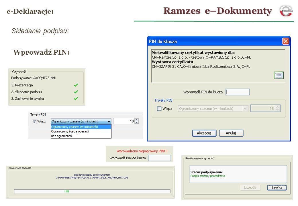 Wprowadź PIN: Składanie podpisu: Ramzes e–Dokumenty e-Deklaracje: