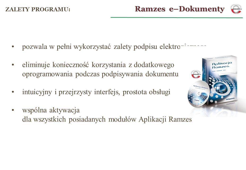 współpraca: Ramzes e–Dokumenty e-Dokumenty: System obsługuje wszystkie trzy dostępne na naszym rynku certyfikaty: Dostępny w programach wchodzących w skład Aplikacji Ramzes: Księgi PKPiR Ryczałt Płace Handlowe