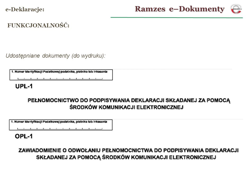 Udostępniane dokumenty (do wydruku): FUNKCJONALNOŚĆ: Ramzes e–Dokumenty e-Deklaracje: