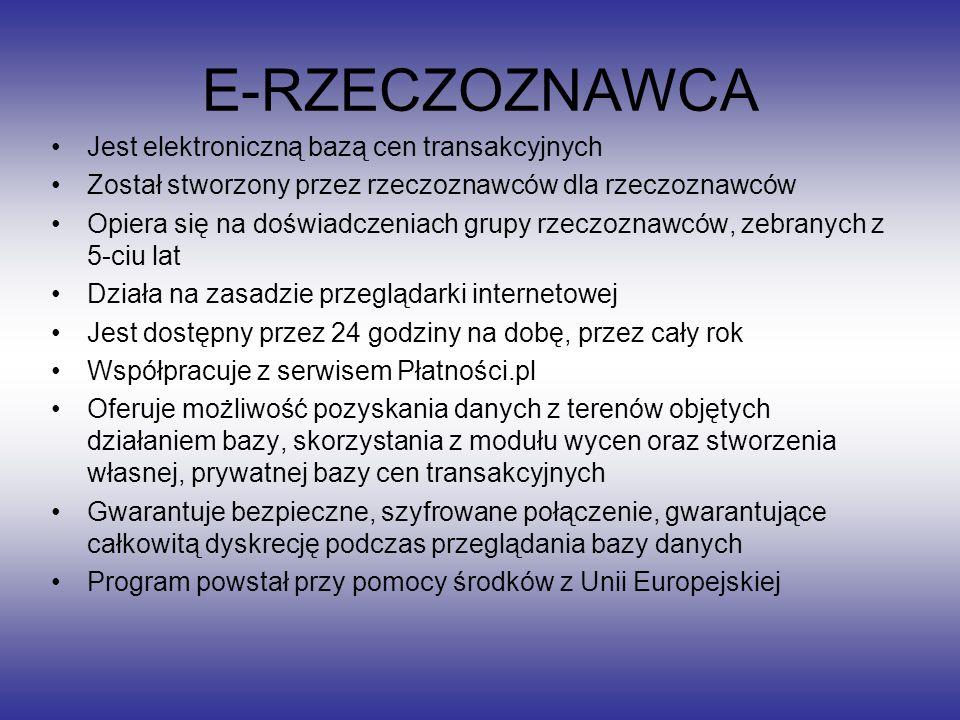 E-RZECZOZNAWCA Jest elektroniczną bazą cen transakcyjnych Został stworzony przez rzeczoznawców dla rzeczoznawców Opiera się na doświadczeniach grupy r