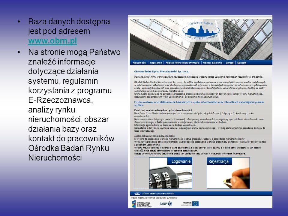 Baza danych dostępna jest pod adresem www.obrn.pl www.obrn.pl Na stronie mogą Państwo znaleźć informacje dotyczące działania systemu, regulamin korzys