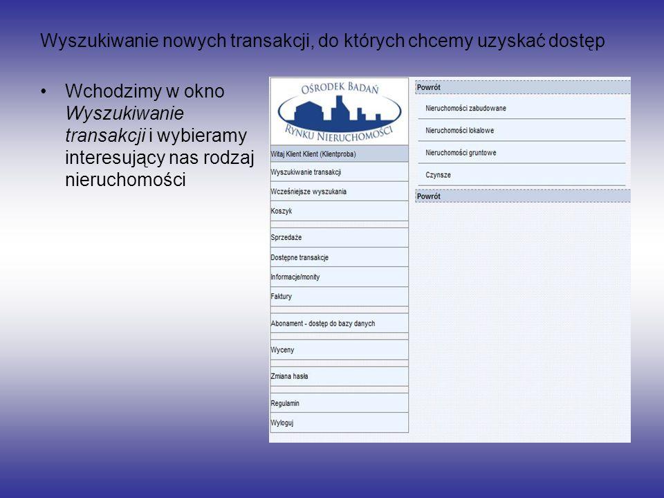 Wyszukiwanie nowych transakcji, do których chcemy uzyskać dostęp Wchodzimy w okno Wyszukiwanie transakcji i wybieramy interesujący nas rodzaj nierucho