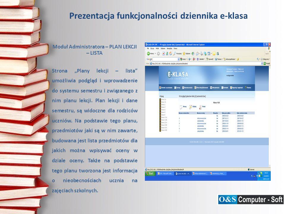Prezentacja funkcjonalności dziennika e-klasa Moduł Administratora – PLAN LEKCJI – LISTA Strona Plany lekcji – lista umożliwia podgląd i wprowadzenie