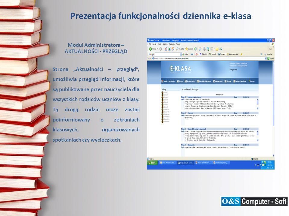 Prezentacja funkcjonalności dziennika e-klasa Moduł Administratora – AKTUALNOŚCI - PRZEGLĄD Strona Aktualności – przegląd, umożliwia przegląd informac
