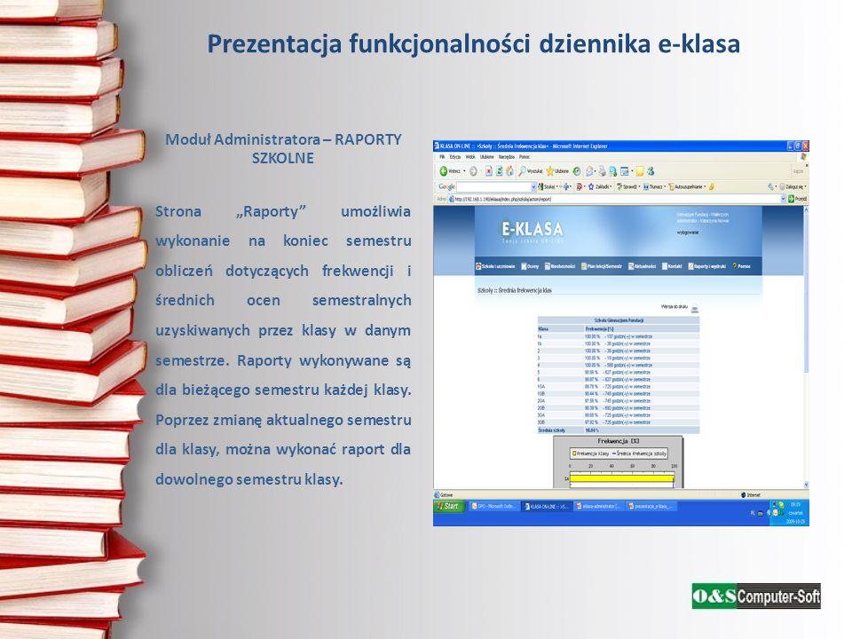 Prezentacja funkcjonalności dziennika e-klasa Moduł Administratora – RAPORTY SZKOLNE Strona Raporty umożliwia wykonanie na koniec semestru obliczeń do